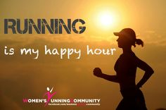 Running is my happy hour.