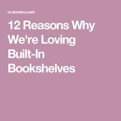 12 Reasons Why We're Loving Built-In Bookshelves
