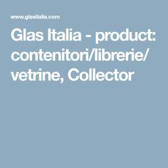 Glas Italia - product: contenitori/librerie/vetrine, Collector