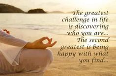 The greatest challenge in life...    from: https://www.facebook.com/soulseeds