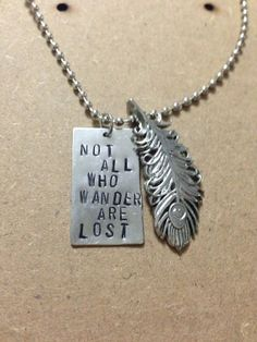 Not All Who Wander Are Lost hand stamped metal by StellaStamped, $20.00
