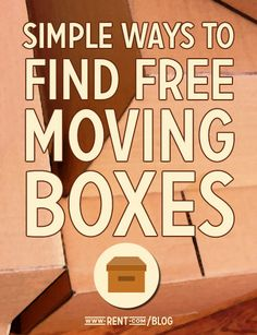 Simple Ways to Find Free Moving Boxes - Rent.com Blog