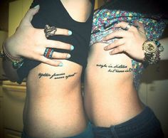 Sister quote Tattoo   Together forever, never apart. Maybe in distance but never in heart.  <3 it!!!!