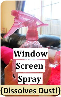 DIY Natural Window Screen Spray - Dissolves Dust!;-) - Homemade Version. 4 tsp Baking Soda - it's great for dissolving all the dirt that builds up on the screens plus it deodorizes them (welcome, freshest air possible!;-) --4 cups Water - distilled water would be even better - especially since it's super inexpensive --a few drops Antimicrobial Essential Oil***