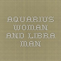 Looks like I need to find a libra man! Aquarius Woman/Libra Man :- Libra man and Aquarius woman gets together very well since they have multiple personality traits and they will have a great love. Aquarius Traits, Aquarius And Libra, Libra Man, Aquarius Woman, Great Love, Very Well, Zodiac Signs, Personality, Relationship