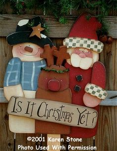 000393 (2) Is It Christmas Yet-christmas sign, tole painting, decorative painting, wood crafts, wood kits, wood blanks, unfinished wood, wood shop