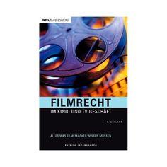 Filmrecht im Kino- und TV-Geschäft | PPVMEDIEN, 29,90 €