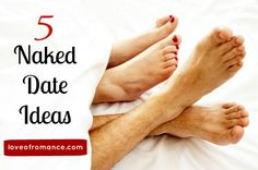 5 Naked Date Idea - Great Ideas for Married Couples