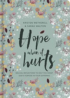 Hope when it hurts (Cloth over Board) by Kristen Wetherell https://www.amazon.com/dp/1784980730/ref=cm_sw_r_pi_dp_x_jxjpybTQBC33J