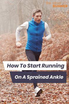 Running Rehab: How To Start Running On A Sprained Ankle Running A Mile, Running Guide, How To Start Running, Running Workouts, Running Training, At Home Workouts, Road Running, Workout Tips, Half Marathon Training