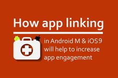 How #app #linking in #AndroidM and #iOS9 will help to increase app #engagement
