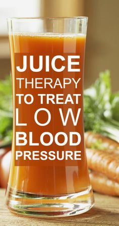 Juice Therapy To Treat Low Blood Pressure http://tmiky.com/pinterest