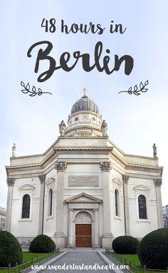 48 hours in Berlin – Wanderlust + Heart