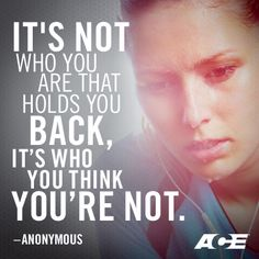 It's not who you are that holds you back, it's who you think you're not. #fitness #motivation
