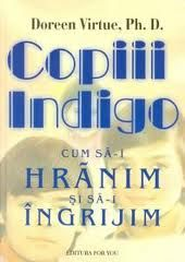 Ph.D. Doreen Virtue: Copiii Indigo: cum sa-i hranim si sa-i ingrijim si Copiii de Cristal Doreen Virtue, Indigo, Reading, Books, Crystals, Libros, Indigo Dye, Book, Reading Books