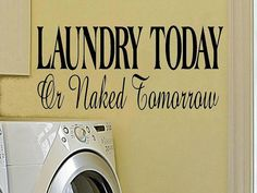 vinyl wall decal quote Laundry today or by WallDecalsAndQuotes, $8.95