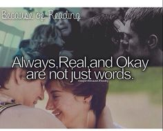 Always, Real, and Okay are not just words.