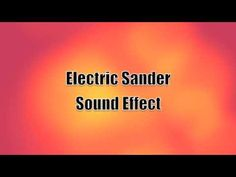 Electric Sander Sound Effect. This sound often tends to be extremely loud and very uncomfortable to listen to. This could be a tricky sound to record efficiently and will take some work in post to get the sound to fit in with the film nicely.