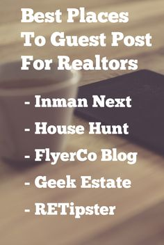 guest posting for real estate agents. This is great!!