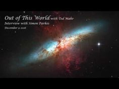 Dec 9 2016 Simon Parkes Out of This World interview with Ted Mahr