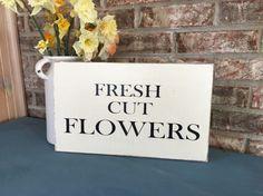 Fresh Cut Flowers Sign Flower Wood Sign Farmhouse Wood Sign