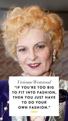 50 of the Best Fashion Quotes of All Time - Fashion quotes: Vivienne Westwood - Punk Fashion, Curvy Fashion, World Of Fashion, Love Fashion, Fashion Tips, Street Fashion, Fashion Ideas, Famous Fashion Quotes, Fashion Designer Quotes