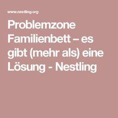 Problemzone Familienbett – es gibt (mehr als) eine Lösung - Nestling