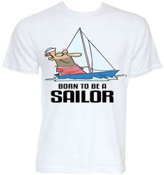 MENS FUNNY COOL NOVELTY SAILING SAILOR T-SHIRT BOATS BOATING CLOTHING GIFT IDEA YACHT YACHTING GIFT PRESENT HUSBAND SON BOYFRIEND DAD