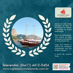 Venha navegar pela Baía de Guanabara com a Saveiros Tour! Gostou? Então vem curtir! Compre agora: www.ingressocomdesconto.com.br Televendas: (0xx11) 4412-5454