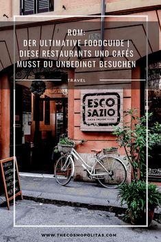 ROM: DER ULTIMATIVE FOODGUIDE   DIESE RESTAURANTS UND CAFÉS MUSST DU UNBEDINGT BESUCHEN