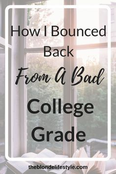 How to bounce back from a bad college grade.