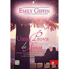 Livro - Uma Prova De Amor Outro livro divino da Emily Giffin, é um livro que tem tudo haver com o título super gostoso de ler e fácil de acompanhar