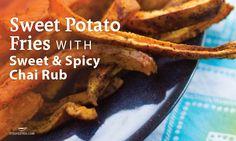 Steeped Tea Sweet Potato Fries with Sweet  Spicy Chai Rub Prep time: 10 mins Cook time: 55 mins Total time: 1 hour 5 mins Serves:4  Ingredients 4 large sweet potatoes ¼ cup olive oil 1tbsp Sweet  Spicy Chai Rub (0080 – 50g bag, 0079 – 30g tin) 2 baking …