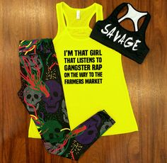I'm that girl that listens to gangster rap on the way to the farmers market shirt - savage sports bra