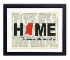Mississippi Home Is Where The Heart Is Upcycled Vintage Dictionary Art Print 8x10. Each design is printed on an authentic antique dictionary page from the early to mid-1900's. The pages that are used for each print are random pages from a vintage dictionary. Each page has a great antique look and feel. You will receive the exact image shown however the dictionary pages that are used will vary. This makes each print a one of a kind, as no two pages will be exactly the same. Each print...