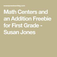 Math Centers and an Addition Freebie for First Grade - Susan Jones