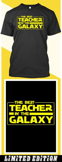 Best Teacher in the Galaxy - Limited edition. Order 2 or more for friends/family & save on shipping! Makes a great gift! Theme Galaxy, Galaxy T Shirt, Galaxy Design, Teacher Appreciation Gifts, Teacher Shirts, Best Teacher, Tee Design, Cool Gifts, Friends Family
