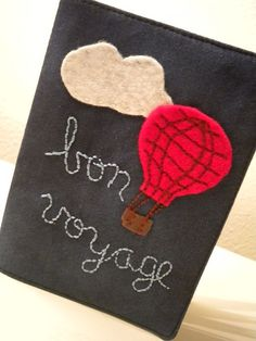 Items similar to Bon Voyage Passport Cozy with Embroidered and Appliqued Embellishment on Etsy Felt Crafts, Easy Crafts, Couple Scrapbook, Notebook Covers, Passport Cover, Travel Themes, Classroom Themes, Wool Felt, Embellishments