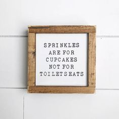 All items are handmade & made to order! Sprinkles are for cupcakes not for toilet seats farmhouse sign. Dimensions: 7x7 All signs are lightly sanded and hand painted. Signs are ready to hang. We by no means try to hide or cover up grains/knots in the wood. We feel this adds character