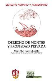 Derecho de montes y propiedad privada / Mikel Mari Karrera Egialde. - Madrid : Reus, 2015