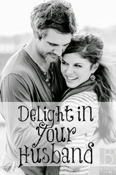 Do you delight in your husband? Is there no spark left?.