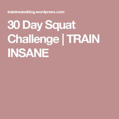 30 Day Squat Challenge | TRAIN INSANE
