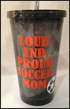 Loud and Proud Soccer Mom Personalized 16oz by MiBellaVitaBoutique