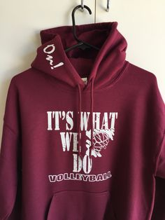 Our favorite hoodies We don't just do it....it's what we do
