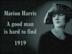 Marion Harris - A good man is hard to find (1919)