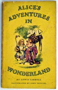 This was my book - Alice's adventures in Wonderland.. John Tenniel's original illustrations were my favorite