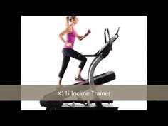 Nordictrack Incline Trainer - X11i Incline Trainer review