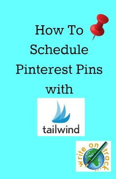 How To Schedule Pinterest Pins Using Tailwind - Write On Track