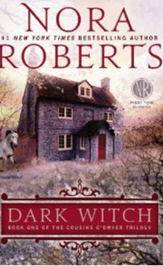 Nora Roberts- Dark Witch Put it on hold before someone snatches it! www.crdl.org