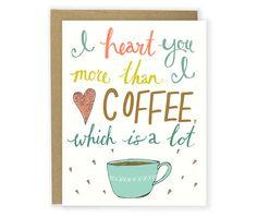 I Heart You More Than I Heart Coffee